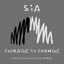 Courage to Change/Sia