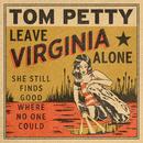 Leave Virginia Alone/Tom Petty