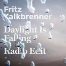 Daylight Is Falling (Radio Edit)/Fritz Kalkbrenner