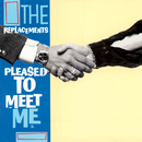 Pleased To Meet Me (Deluxe Edition)/The Replacements