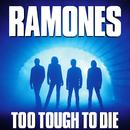 Too Tough to Die/Ramones