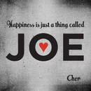 Happiness Is Just a Thing Called Joe/Cher