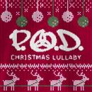 Christmas Lullaby/P.O.D.