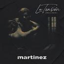 La Tensión (Balada)/Martinez