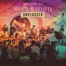 Ma vie d'artiste Unplugged/Christophe Maé