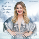 All I Want For Christmas Is You/Kelly Clarkson