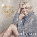 Do You Hear The Bells/Jessica Andersson