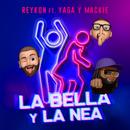 LA BELLA Y LA NEA (feat. Yaga & Mackie)/Reykon