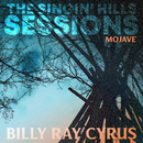 The Singin' Hills Sessions - Mojave/Billy Ray Cyrus