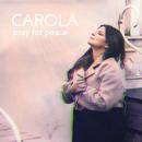 Pray For Peace/Carola