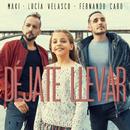 Déjate llevar (feat. Lucía Velasco, Fernando Caro)/Maki