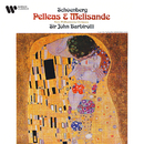 Schoenberg: Pelleas und Melisande, Op. 5/Sir John Barbirolli