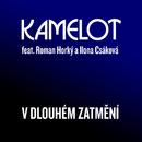 V dlouhém zatmění (feat. Roman Horký & Ilona Csáková)/Kamelot