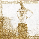 Silver & Gold/Neil Young, Crazy Horse