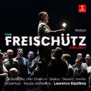 The Freischütz Project - Der Freischütz, Op. 77: Overture/Laurence Equilbey