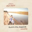 River's Still Running (Acoustic)/High Valley