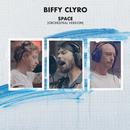 Space (Orchestral Version)/Biffy Clyro