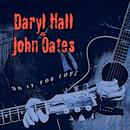 Do It for Love/Daryl Hall & John Oates