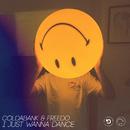I Just Wanna Dance/Coldabank