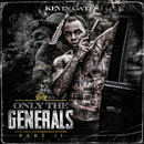 Only The Generals Part II/Kevin Gates