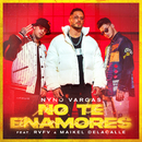 No te enamores (feat. Rvfv & Maikel Delacalle)/Nyno Vargas