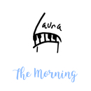 The Morning/Laura