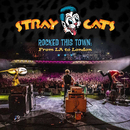 Rocked This Town: From LA to London (Live)/Stray Cats