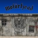 Louder Than Noise… Live in Berlin/Motörhead