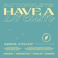 MO' COMPLETE: HAVE A DREAM/AB6IX