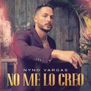 No me lo creo RMX/Nyno Vargas