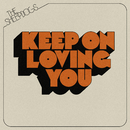 Keep on Loving You/The Sheepdogs