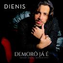 Demorô Já É (Edição Deluxe Império)/Dienis