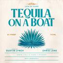 Tequila On A Boat (feat. Chris Lane)/Dustin Lynch