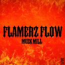 Flamerz Flow/Meek Mill