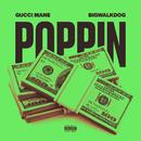 Poppin/Gucci Mane